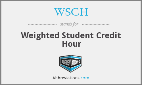 WSCH - Weighted Student Credit Hour
