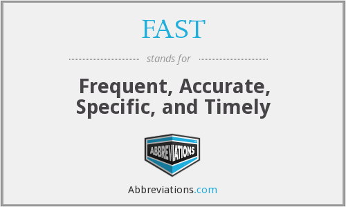 FAST - Frequent, Accurate, Specific, and Timely
