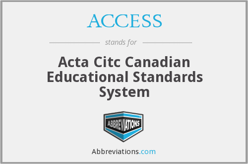 ACCESS - Acta Citc Canadian Educational Standards System