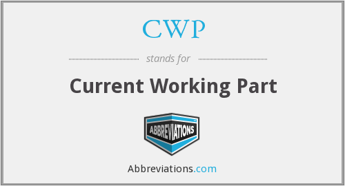 CWP - Current Working Part