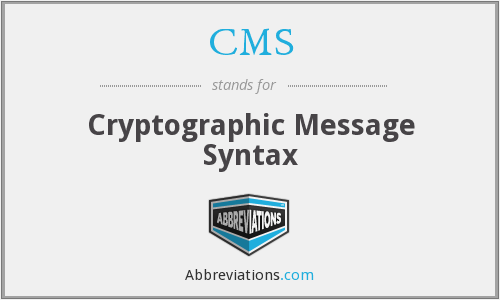 CMS - Cryptographic Message Syntax