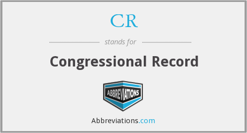 CR - Congressional Record