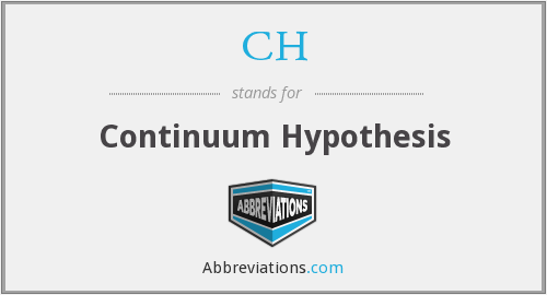 CH - Continuum Hypothesis