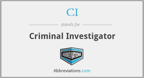 CI - Criminal Investigator