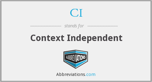 CI - Context Independent