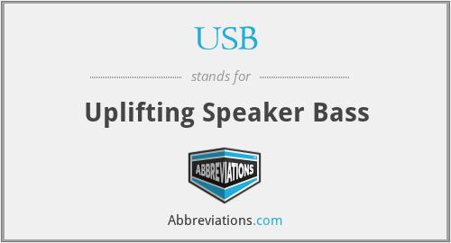 USB - Uplifting Speaker Bass