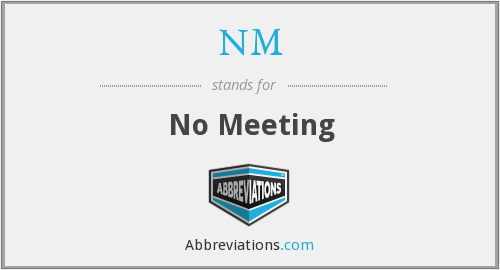 NM - No Meeting