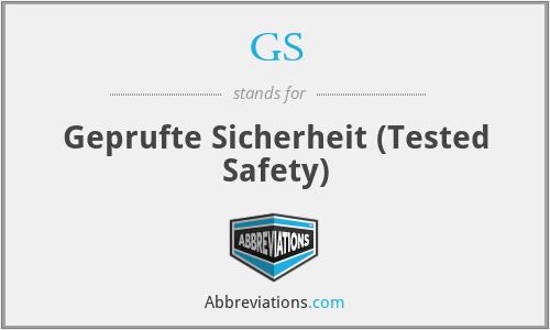 GS - Geprufte Sicherheit (Tested Safety)