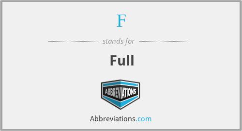 F - Full