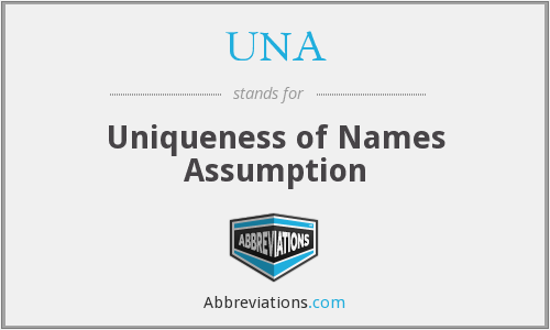 UNA - Uniqueness of Names Assumption