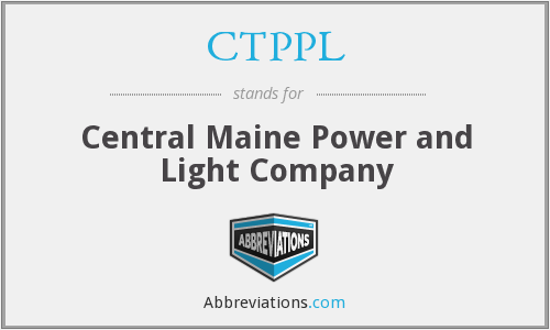 CTPPL - Central Maine Power and Light Company