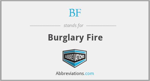 BF - Burglary Fire