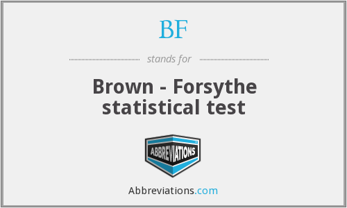BF - Brown - Forsythe statistical test