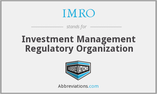IMRO - Investment Management Regulatory Organization