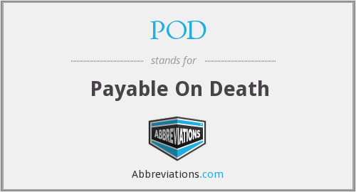 POD - Payable On Death