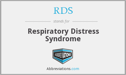 RDS - Respiratory Distress Syndrome