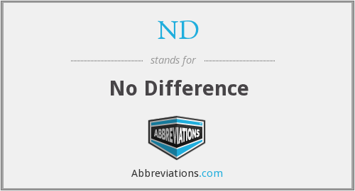 ND - No Difference