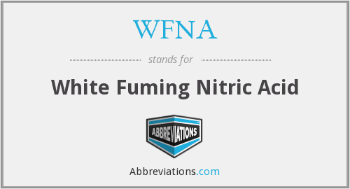 WFNA - White Fuming Nitric Acid