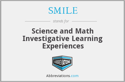 SMILE - Science and Math Investigative Learning Experiences