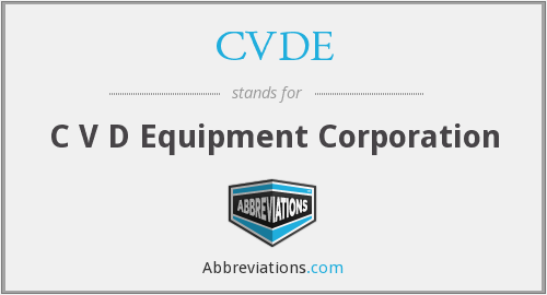 What does CVDE stand for?