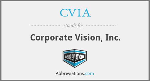 CVIA - Corporate Vision, Inc.