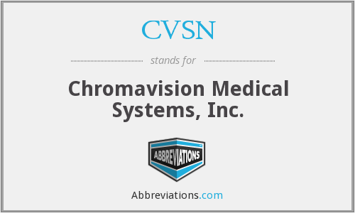 CVSN - Chromavision Medical Systems, Inc.
