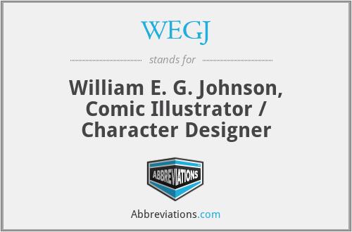 WEGJ - William E. G. Johnson, Comic Illustrator / Character Designer