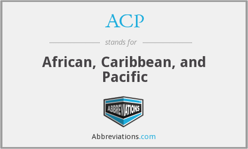 ACP - African, Caribbean, and Pacific