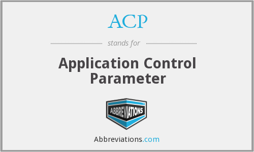 ACP - Application Control Parameter