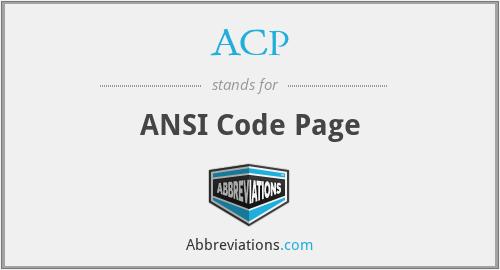 ACP - ANSI Code Page