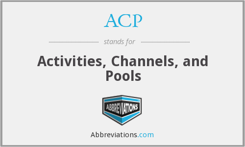 ACP - Activities, Channels, and Pools