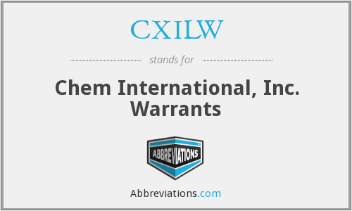 CXILW - Chem International, Inc. Warrants