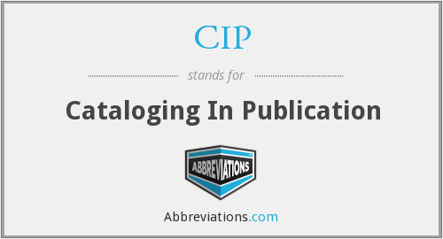 CIP - Cataloging In Publication