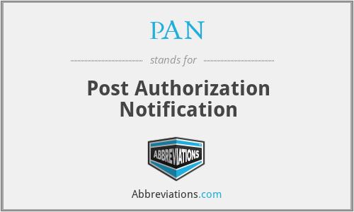 PAN - Post Authorization Notification