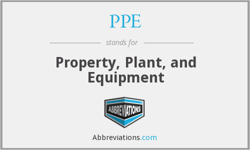PPE - Property, Plant, and Equipment