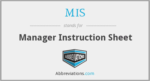 MIS - Manager Instruction Sheet