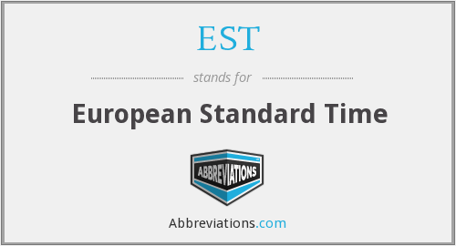 EST - European Standard Time