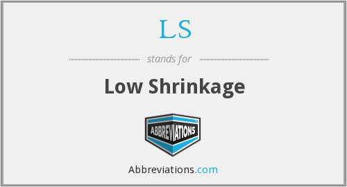 LS - Low Shrinkage