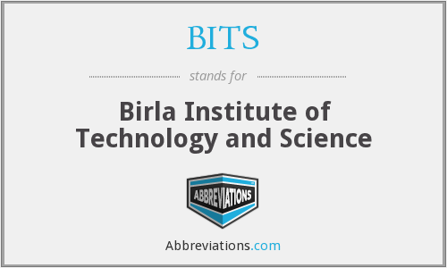 BITS - Birla Institute of Technology and Science