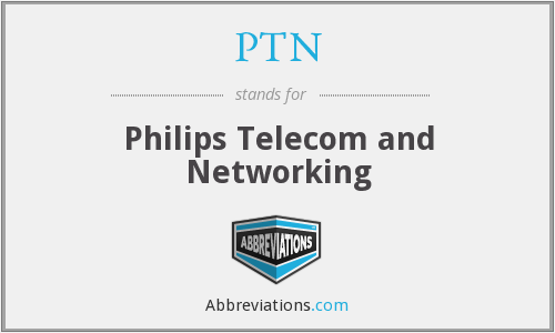 PTN - Philips Telecom and Networking