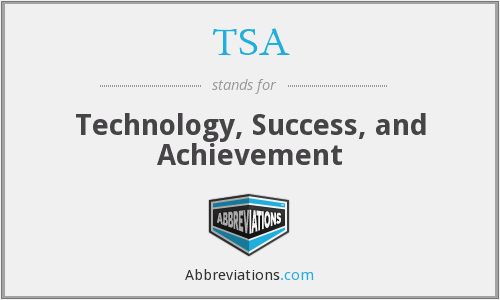 TSA - Technology, Success, and Achievement