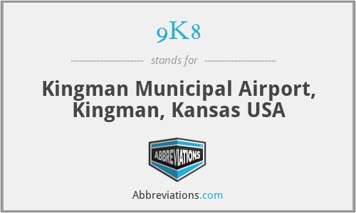 9K8 - Kingman Municipal Airport, Kingman, Kansas USA