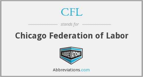 CFL - Chicago Federation of Labor