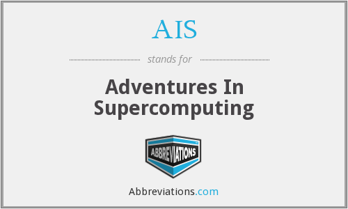 AIS - Adventures In Supercomputing