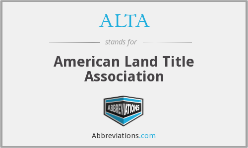 ALTA - American Land Title Association