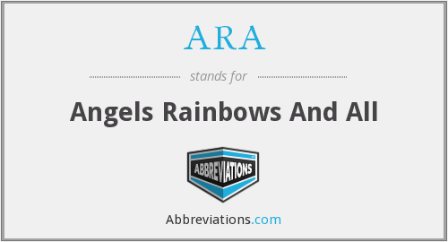 ARA - Angels Rainbows And All