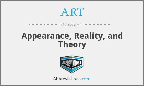 ART - Appearance, Reality, and Theory