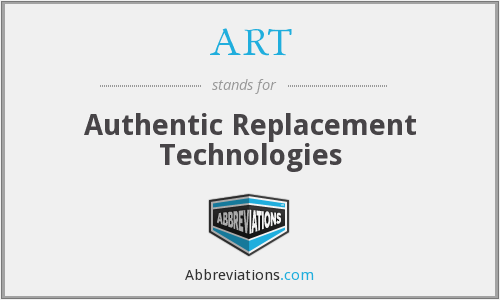 ART - Authentic Replacement Technologies