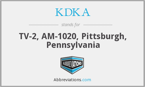 KDKA - TV-2, AM-1020, Pittsburgh, Pennsylvania