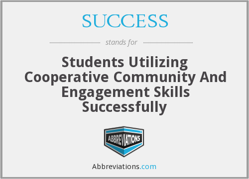 SUCCESS - Students Utilizing Cooperative Community And Engagement Skills Successfully